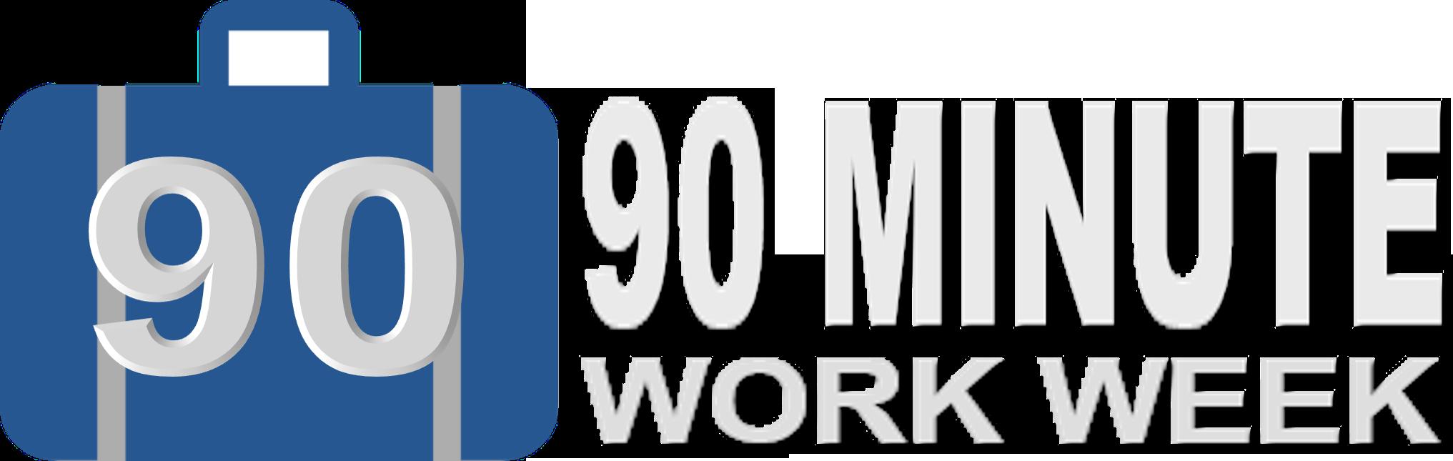 90 minute Work Week